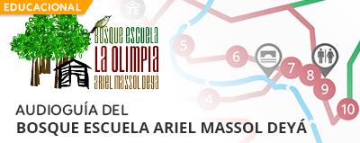 AUDIOGUÍA DEL BOSQUE ESCUELA ARIEL MASSOL DEYÁ